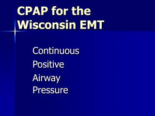 CPAP for the Wisconsin EMT