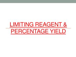 Limiting  Reagent & Percentage yield