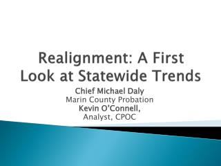 Realignment: A First Look at Statewide Trends