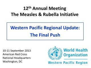 12 th  Annual Meeting The Measles & Rubella Initiative