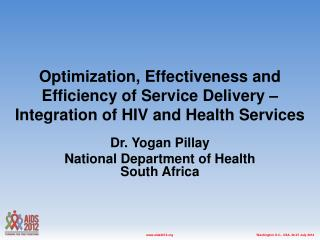 Dr. Yogan Pillay National Department of Health South Africa
