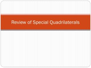 Review of Special Quadrilaterals