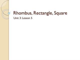 Rhombus, Rectangle, Square