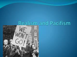 Realism and Pacifism