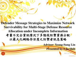 Advisor: Yeong-Sung Lin Presented by I-Ju Shih