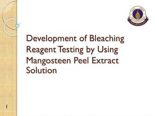 Development of Bleaching Reagent Testing by Using  Mangosteen  Peel Extract Solution
