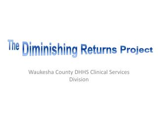 Waukesha County  DHHS Clinical Services Division