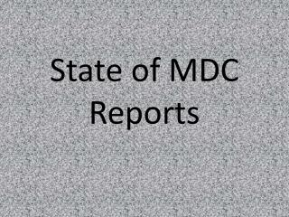 State of MDC Reports