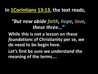 In  1Corintians 13:13 , the text reads,
