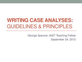 Writing case analyses:  Guidelines & principles
