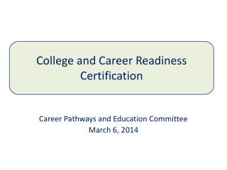 Career Pathways and Education Committee March 6, 2014