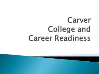 Carver  College and Career Readiness