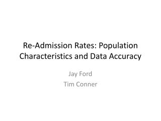Re-Admission Rates: Population Characteristics and Data Accuracy