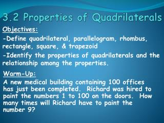 Objectives : -Define quadrilateral, parallelogram, rhombus, rectangle, square, & trapezoid