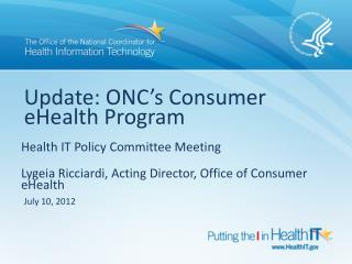 Update: ONC�s Consumer  eHealth  Program