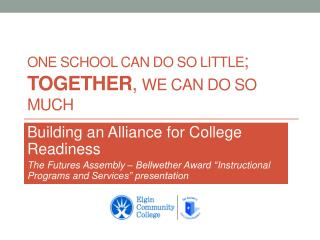 One School Can Do So Little ;  Together ,  We Can Do So Much