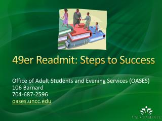 Office of Adult Students and Evening Services (OASES) 106 Barnard 704-687-2596 oases.uncc