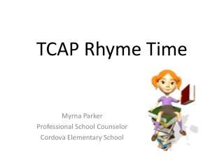 TCAP Rhyme Time