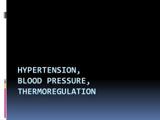 Hypertension,  blood pressure,  thermoregulation