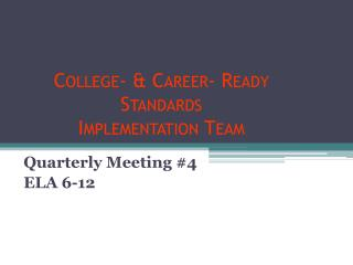 College- & Career- Ready Standards  Implementation Team