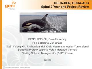 ORCA- BEN, ORCA-AUG Spiral 2 Year-end Project Review