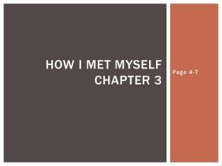 How I met Myself Chapter 3