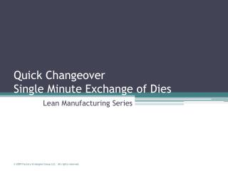 Quick Changeover Single Minute Exchange of Dies