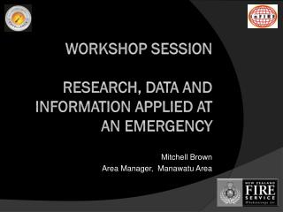 Workshop session Research, data and information applied at an emergency