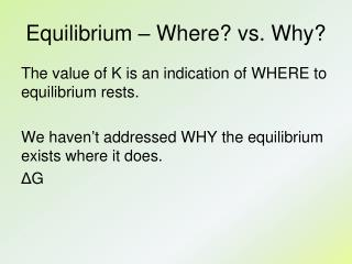 Equilibrium – Where? vs. Why?