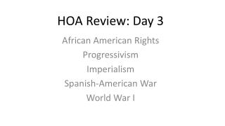 HOA Review: Day  3