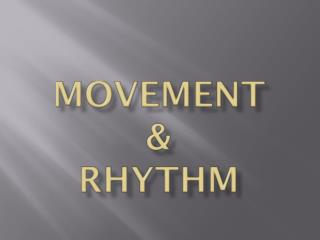 Movement  &  Rhythm
