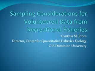 Sampling  Considerations for Volunteered Data from Recreational Fisheries