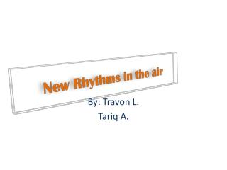 New Rhythms in the air