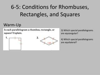 6-5: Conditions for Rhombuses, Rectangles, and Squares