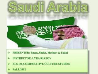 PRESENTER:  Eman  , Shekh ,  Meshari  & Faisal INSTRUCTOR: LYRA RIABOV