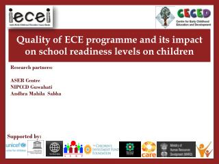Quality of ECE  programme  and its impact on school readiness levels on children
