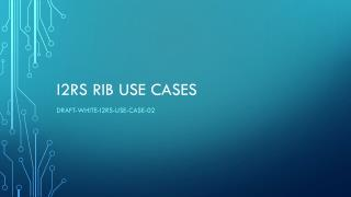 I2rs RIB Use Cases