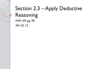 Section 2.3 – Apply Deductive Reasoning