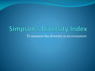 Simpson's Diversity Index