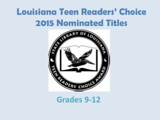 Louisiana Teen Readers� Choice  2015 Nominated Titles