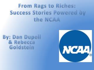 From Rags to Riches:  Success Stories Powered by the NCAA