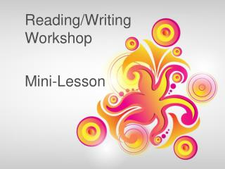 Reading/Writing Workshop Mini-Lesson