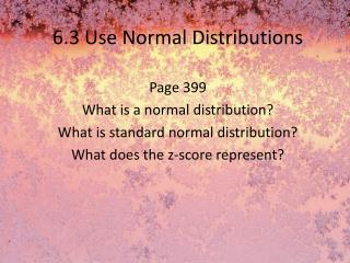 6.3 Use Normal Distributions