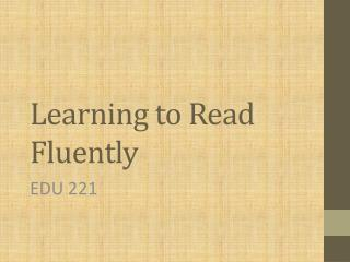 Learning to Read Fluently