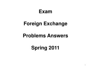 Exam Foreign Exchange Problems Answers Spring 2011