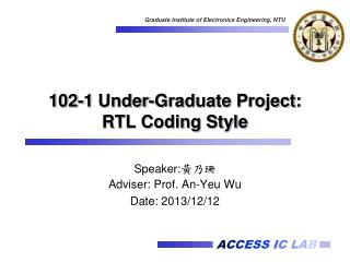 102-1 Under-Graduate Project: RTL Coding Style
