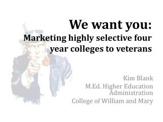 We want  y ou: Marketing highly selective four year colleges to veterans