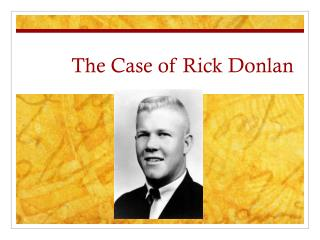 The Case of Rick  Donlan