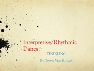Interpretive/Rhythmic Dance :