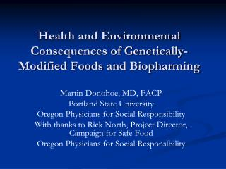 Health and Environmental Consequences of Genetically-Modified Foods and Biopharming